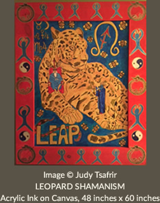 Image © Judy Tsafrir LEOPARD SHAMANISM Acrylic Ink on Canvas. 48 inches x 60 inches